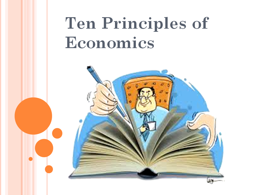 01 ten principles of economics Ten principles of economics premium powerpoint slides by ron cronovich n gregory mankiw ecprioncnipoles ofmics • what are the principles of how people interact.